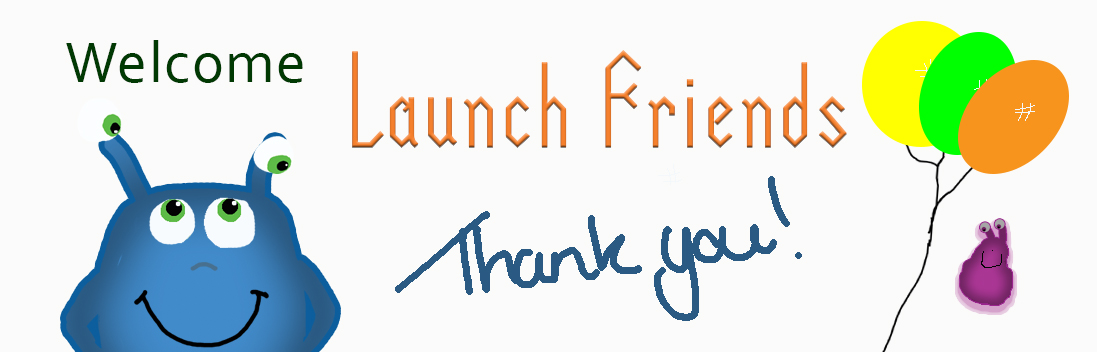 welcome launch friends